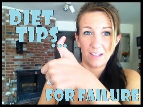 Diet Tips… for Failure