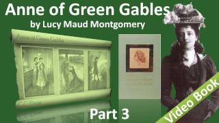 Nonton Part 3 - Anne of Green Gables Audiobook by Lucy Maud Montgomery (Chs 19-28) Film Subtitle Indonesia Streaming Movie Download