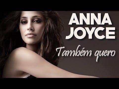 Anna Joyce - Também quero (2017) + LETRA
