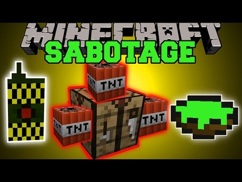 explosive - The The Sabotage Mod adds in items and blocks to troll people! Help me out and share it with your friends! Like my Facebook! http://www.facebook.com/pages/PopularMMOs/327498010669475 Twitter!