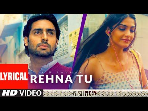Rehna Tu Lyrical | Delhi 6 | Abhishek Bachchan, Sonam Kapoor | A R Rahman, Benny Dayal, Tanvi