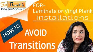 How to avoid transitions when installing laminate or vinyl plank by installing planks backwards