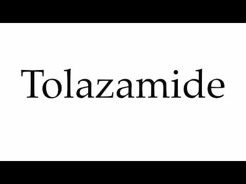 How to Pronounce Tolazamide