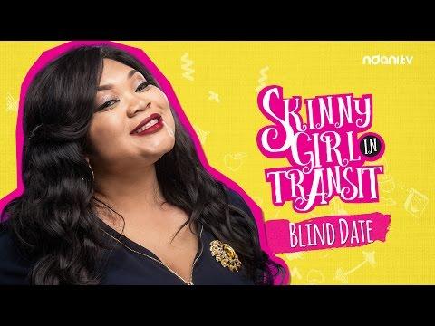 SKINNY GIRL IN TRANSIT S1E3 - BLIND DATE