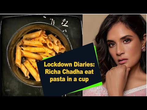 Lockdown Diaries: Richa Chadha eats pasta in a cup