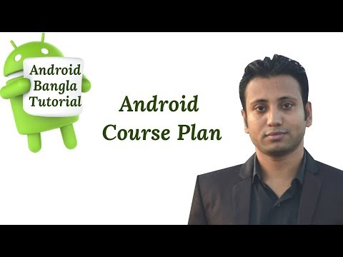 Android Bangla Tutorial 1.0 : Android Course Plan
