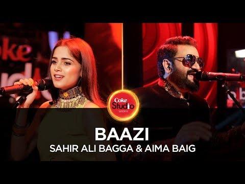 Sahir Ali Bagga & Aima Baig, Baazi, Coke Studio Season 10, Episode 3.