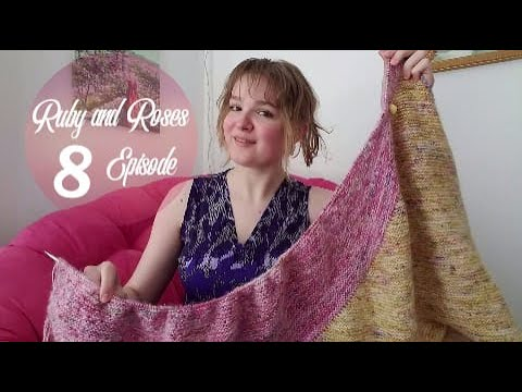 Ruby and Roses Knitting Podcast : Episode 8