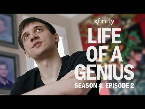 Life of a Genius | Season 4, Episode 2 presented by Xfinity