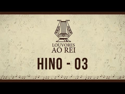 Hino 03 - O mundo é Teu Senhor