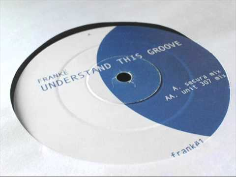 Franke - Understand This Groove