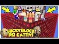 LA SFIDA DEI LUCKY BLOCK GIGANTI DEI CATTIVI! - Minecraft ITA