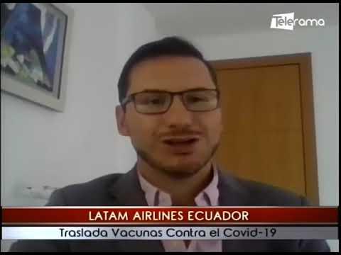Latam Airlines Ecuador traslada vacunas contra el covid-19