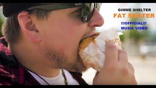 Video Gimme Shelter - Fat Skater [Official Clip]