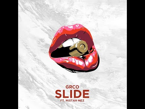 Slide - Grco Ft Mistah Mez (explicit)