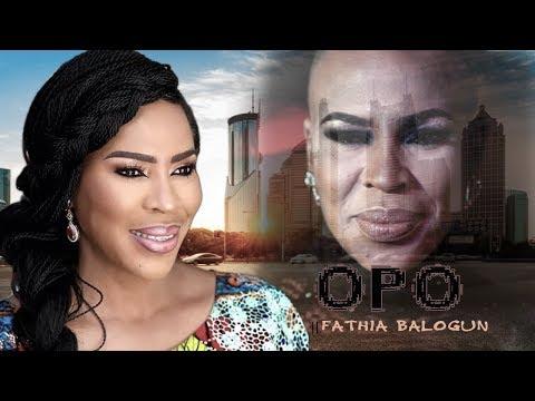 OPO     FATHIA BALOGUN AWARD WINNING YORUBA NOLLYWOOD MOVIE