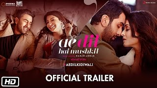 Ae Dil Hai Mushkil Movie Trailer HD - Aishwarya Rai, Ranbir Kapoor, Anushka Sharma