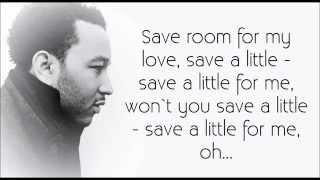 John Legend -- Save Room (w/ lyrics)