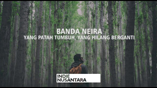 Banda Neira - Yang Patah Tumbuh, Yang Hilang Berganti