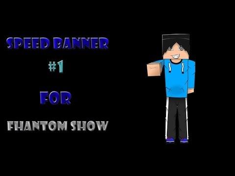 Speed Banner #1: Fhantom Show.