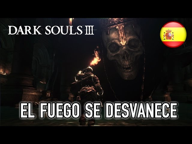 Dark Souls III - PC/XB1/PS4 - El Fuego se desvanece (Spanish) (Gamescom Trailer)
