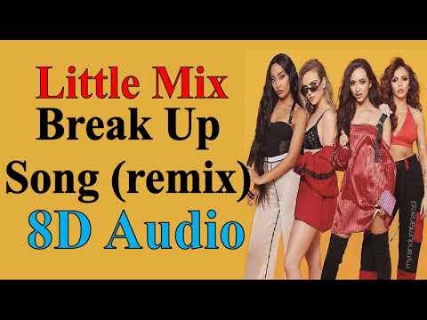 Little Mix - Break Up Song (Steve Void Remix) (8D Audio) | Confetti Extended Album Song