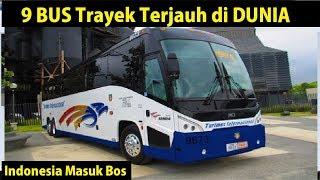 Video Indonesia Masuk| 9 BUS dengan Trayek Terjauh di Dunia MP3, 3GP, MP4, WEBM, AVI, FLV Juni 2018
