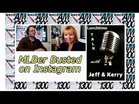 Lunchtime Talk with Jeff & Kerry - MLBer Busted on Instagram