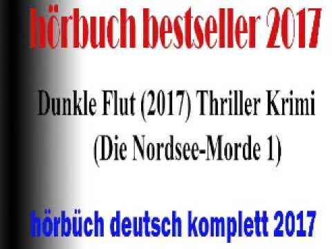 geleitet hörbuch thriller 2017 komplett   hörbuch Kopf des Genres    Flut Die Nord Morde 2017