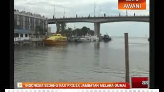 Dumai Indonesia  city photo : Indonesia sedang kaji projek jambatan Melaka - Dumai