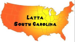 Latta (SC) United States  city photos : How to Say or Pronounce USA Cities — Latta, South Carolina