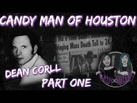 the candyman dean corll and the houston Dean corll, the candy man, was a houston electrician who, with two teen accomplices, was responsible for the torture and murder of 27 boys.