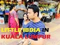 PART 10 VISITING LITTLE INDIA AT KUALAL LUMPUR LOCATED NEAR KL SENTRAL HINDI INDIAN