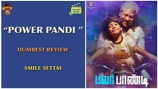 Power Pandi Movie Review | Dumbest Review | Dhanush, Rajkiran, Revathi | Smile Settai