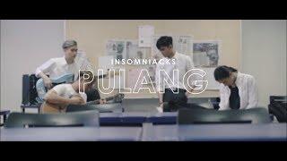 Insomniacks   Pulang  Lirik Video