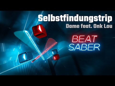 Beat Saber | Selbstfindungstrip - Dame feat. Onk Lou