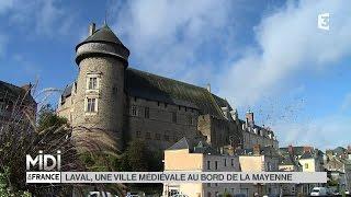 Laval France  city images : SUIVEZ LE GUIDE : Laval, une ville médiévale au bord de la Mayenne