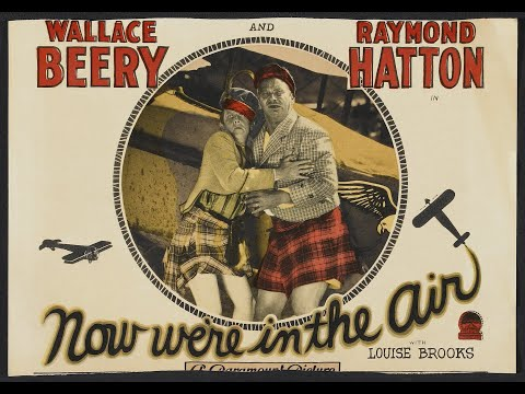 Now we're in the Air (1927)-Louise Brooks ,Wallace Beery ,Raymond Hatton