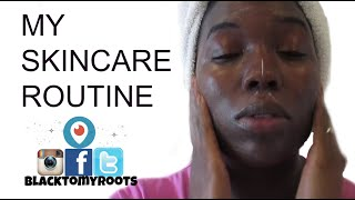 MY SKINCARE ROUTINE | BLACKTOMYROOTS.COM