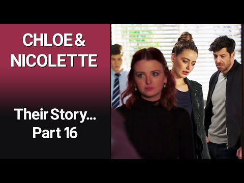 CHLOE & NICOLETTE – Their story Part 16