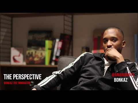"The Perspective With Bonkaz ""The Innovator"" 