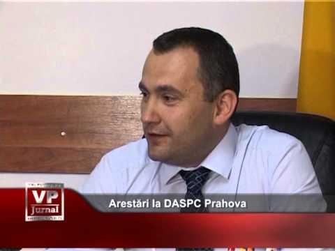 Arestări la DASPC Prahova