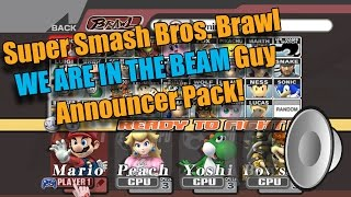 We are in the Beam! Guy Announcer for Brawl!