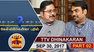 Video (30/09/2017) Kelvikkenna Bathil | Exclusive Interview with TTV Dhinakaran | (Part 2/2) MP3, 3GP, MP4, WEBM, AVI, FLV November 2017