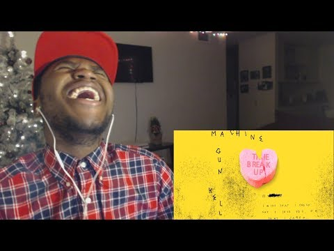 Machine Gun Kelly - The Break Up (Audio)-REACTION