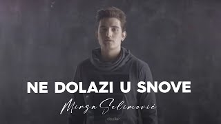 Mirza Selimovic - Ne dolazi u snove (OFFICIAL VIDEO) 2016 NOVO!