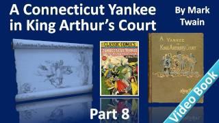Part 8 - A Connecticut Yankee in King Arthur's Court Audiobook by Mark Twain (Chs 36-40) Mp3
