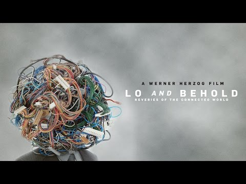 Lo And Behold: Reveries of the Connected World - Official Trailer