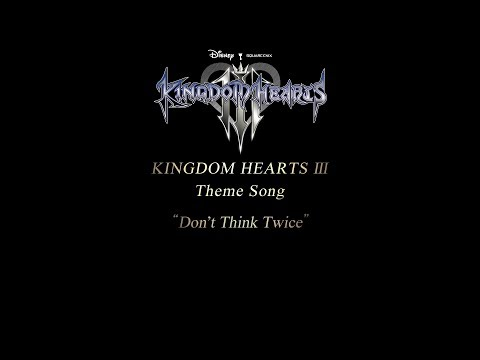 "KINGDOM HEARTS III Theme Song Trailer – ""Don't Think Twice"" by Hikaru Utada (видео)"