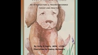 The Puppy Story demonstrates the principles of Trauma-Informed Care Perspective. With beautiful illustrations and a touching narrative, the point is made tha...